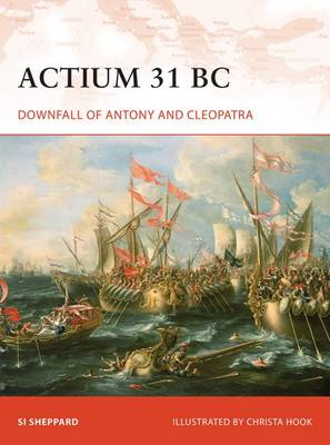 Actium 31 BC: Downfall of Antony and Cleopatra - Campaign No. 211 (Paperback)
