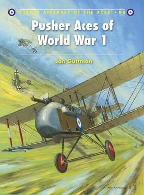 Pusher Aces of World War 1 - Aircraft of the Aces No. 8 (Paperback)