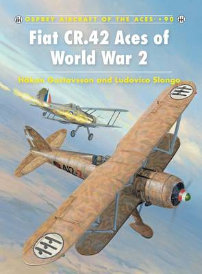 Fiat CR.42 Aces of World War 2 - Aircraft of the Aces No. 90 (Paperback)