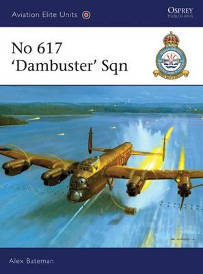 No 617 'Dambusters' Squadron - Aviation Elite Units No. 34 (Paperback)
