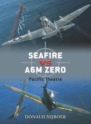 Seafire F III Vs. A6m Zero: Pacific Theatre - Duel No. 16 (Paperback)