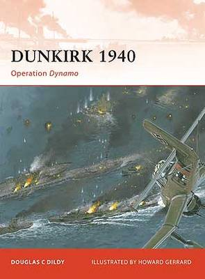 Dunkirk 1940: Operation Dynamo - Campaign No. 219 (Paperback)