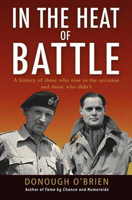 In the Heat of Battle: A History of Those Who Rose to the Occasion and Those Who Didn't - General Military (Hardback)