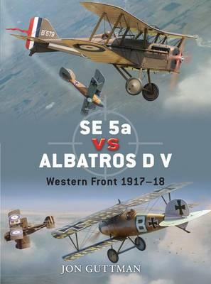 SE 5a Vs Albatros D V: World War I 1917-18 - Duel No. 20 (Paperback)