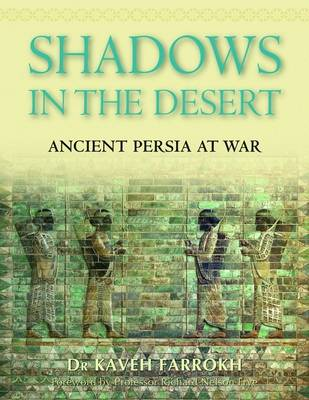 Shadows in the Desert: Ancient Persia at War - General Military (Paperback)