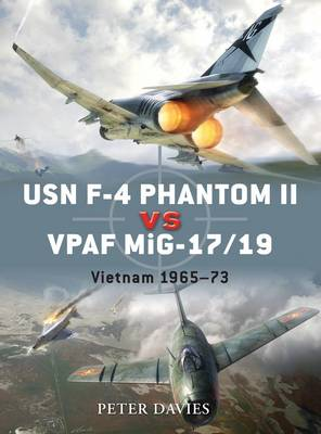 USN F-4 Phantom II Vs Vpaf Mig-17: Vietnam 1965-72 - Duel No. 23 (Paperback)