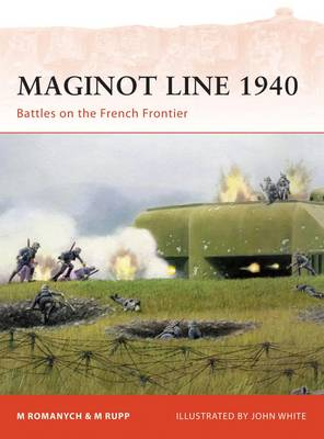 Maginot Line 1940: Battles on the French Frontier - Campaign No. 218 (Paperback)