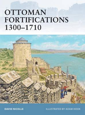 Ottoman Fortifications 1300-1710 - Fortress No. 95 (Paperback)