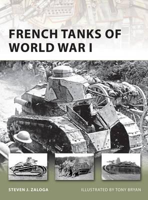 French Tanks of World War I - New Vanguard No. 173 (Paperback)