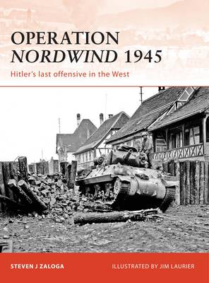 Operation Nordwind 1945: Hitler's Last Offensive in the West - Campaign No. 223 (Paperback)