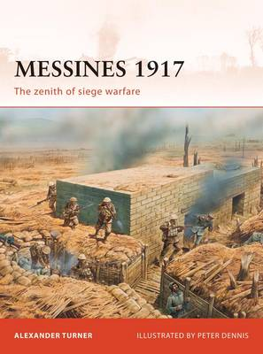 Messines 1917: The Zenith of Siege Warfare - Campaign No. 225 (Paperback)
