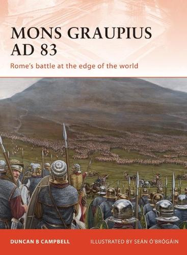 Mons Graupius AD 83: Rome's Battle at the Edge of the World - Campaign No. 224 (Paperback)