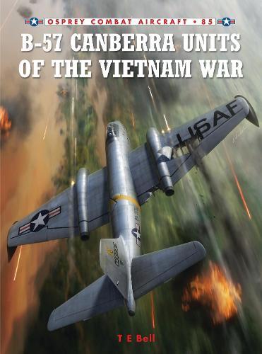 B-57 Canberra Units of the Vietnam War - Combat Aircraft 85 (Paperback)