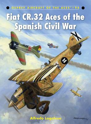 Fiat CR.32 Aces of the Spanish Civil War - Aircraft of the Aces No. 94 (Paperback)