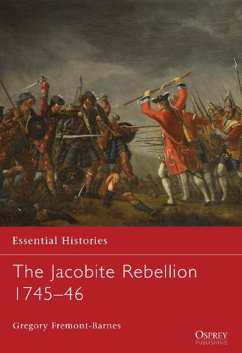 The Jacobite Rebellion 1745-46 - Essential Histories (Paperback)