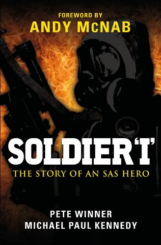 Soldier 'I': the Story of an SAS Hero: From Mirbat to the Iranian Embassy Siege and Beyond (Paperback)