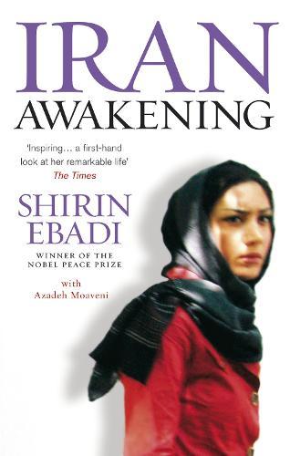 Iran Awakening: A memoir of revolution and hope (Paperback)