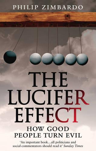 The Lucifer Effect: How Good People Turn Evil (Paperback)