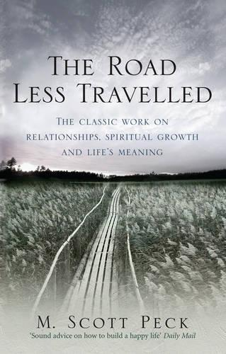 The Road Less Travelled: A New Psychology of Love, Traditional Values and Spiritual Growth (Paperback)