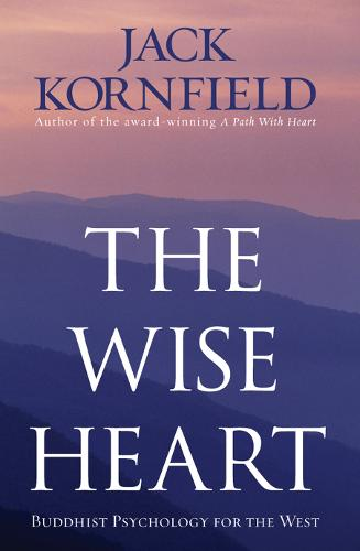 The Wise Heart: Buddhist Psychology for the West (Paperback)