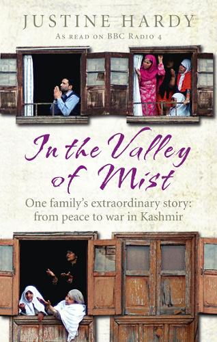 In the Valley of Mist: Kashmir's long war: one family's extraordinary story (Paperback)