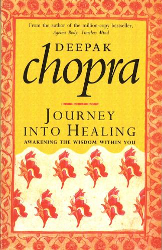 Journey Into Healing: Awakening the Wisdom Within You (Paperback)