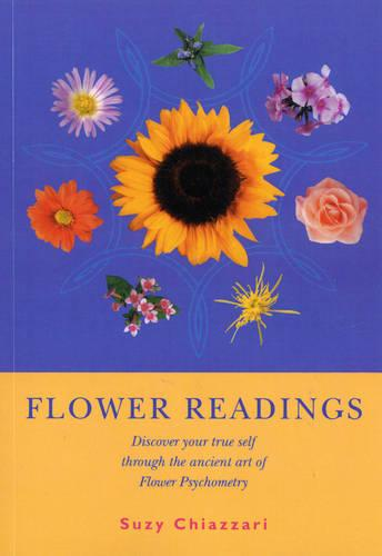 Flower Readings: Discover your true self with flowers through the ancient art of Flower Psychometry (Paperback)