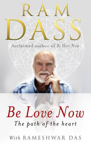 Be Love Now: The Path of the Heart (Paperback)