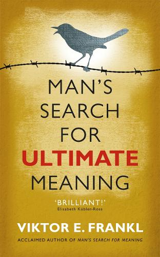 Man's Search for Ultimate Meaning (Paperback)