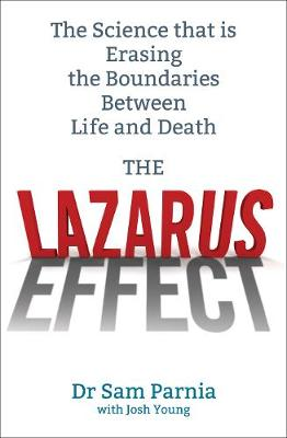 The Lazarus Effect: The Science That is Rewriting the Boundaries Between Life and Death (Paperback)