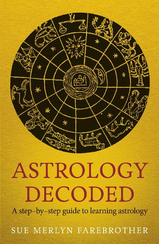 Astrology Decoded: a step by step guide to learning astrology (Paperback)