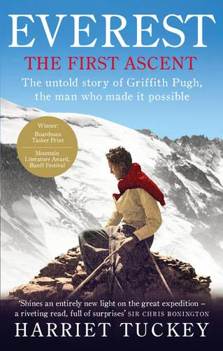 Everest - The First Ascent: The untold story of Griffith Pugh, the man who made it possible (Paperback)