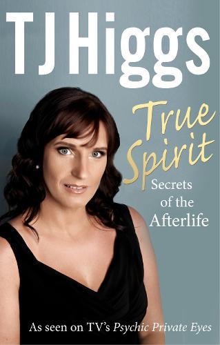 True Spirit: Secrets of the Afterlife (Paperback)
