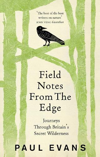 Field Notes from the Edge (Paperback)
