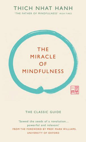 The Miracle of Mindfulness (Gift edition): The classic guide by the world's most revered master (Hardback)