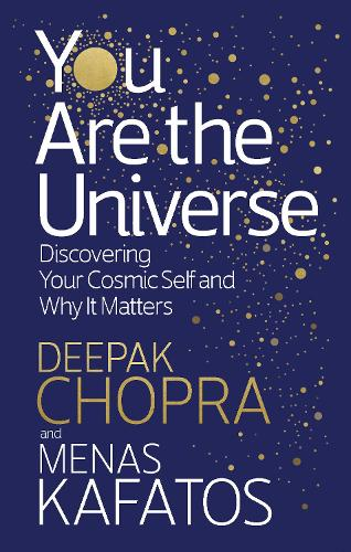 Cover You Are the Universe: Discovering Your Cosmic Self and Why It Matters