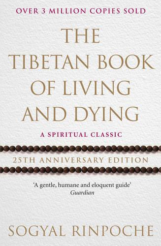 The Tibetan Book Of Living And Dying: 25th Anniversary Edition (Paperback)
