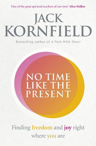 No Time Like the Present: Finding Freedom and Joy Where You Are (Paperback)