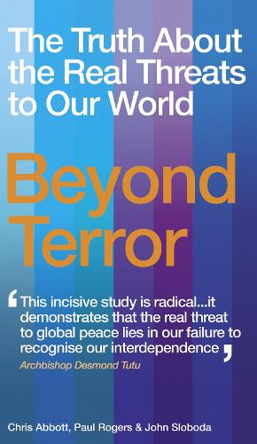 Beyond Terror: The Truth About the Real Threats to Our World (Paperback)
