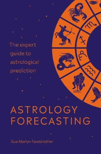 The Astrology Forecasting Bible: The expert's guide to astrological  predictions (Paperback)