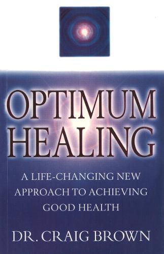 Optimum Healing: A Life-Changing New Approach To Achieving Good Health (Paperback)