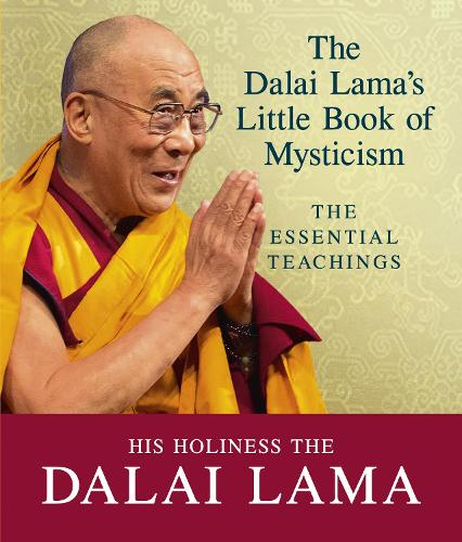 The Dalai Lama's Little Book of Mysticism: The Essential Teachings (Paperback)