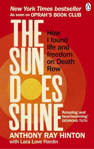 The Sun Does Shine: How I Found Life and Freedom on Death Row  (Paperback)