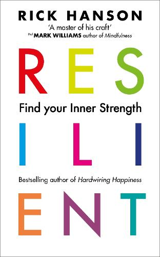 Resilient: 12 Tools for transforming everyday experiences into lasting happiness (Paperback)