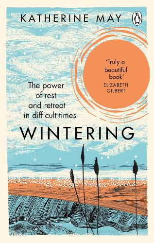 Wintering: The Power of Rest and Retreat in Difficult Times (Paperback)