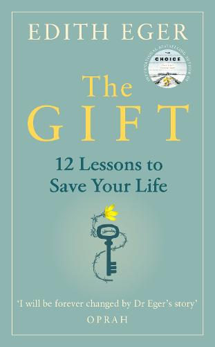The Gift: 12 Lessons to Save Your Life (Hardback)