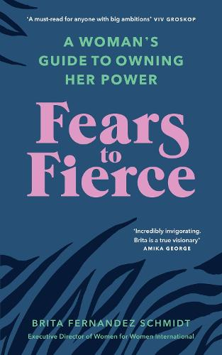 Fears to Fierce: A Woman's Guide to Owning Her Power (Paperback)