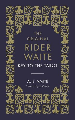 The Key To The Tarot: The Official Companion to the World Famous Original Rider Waite Tarot Deck (Hardback)