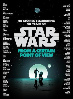 Star Wars: From a Certain Point of View (Hardback)