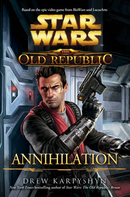 Star Wars: The Old Republic: Annihilation - Star Wars 90 (Hardback)